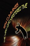 The Man Who Mastered Time - Ray Cumings, Ray Cummings