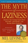 The Myth of Laziness - Melvin D. Levine