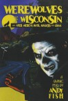 Werewolves of Wisconsin and Other American Myths, Monsters and Ghosts - Andy Fish