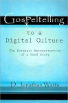 Gospeltelling in a Digital Culture - Jonathan Watts