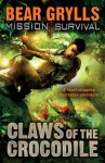 Claws of the Crocodile (Mission Survival 5) - Bear Grylls