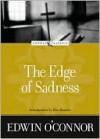 The Edge of Sadness - Edwin O'Connor, Ron Hansen, Amy Welborn