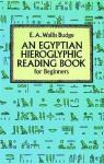 Egyptian Hieroglyphic Reading Book for Beginners - E.A. Wallis Budge