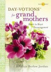 Day-Votions for Grandmothers: Heart to Heart Encouragement - Rebecca Barlow Jordan