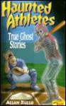 Haunted Athletes - Allan Zullo