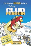The Ultimate Official Guide to Club Penguin, Volume 1 - Katherine Noll
