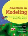 Adventures in Modeling: Exploring Complex, Dynamic Systems with Starlogo - Vanessa Stevens Colella, Mitchel Resnick