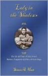 Lady in the Shadows: The Life and Times of Julie Drouet, Mistress, Companion and Muse to Victor Hugo - Simon Allen Hart