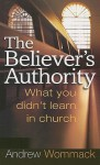 The Believer's Authority: What You Didn't Learn in Church - Andrew Wommack