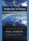 Freedom from Self-Betrayal: Spiritual Mastery Talks at Palm Island - Paul Ferrini