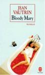 Bloody Mary - Jean Vautrin