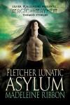 Fletcher Lunatic Asylum - Madeleine Ribbon