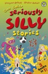 Even Sillier Seriously Silly Stories!. Laurence Anholt, Arthur Robins - Laurence Anholt