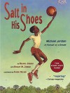 Salt in His Shoes: Michael Jordan in Pursuit of a Dream: Michael Jordan in Pursuit of a Dream - Deloris Jordan, Roslyn, Kadir Nelson