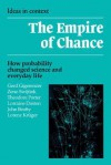 The Empire of Chance: How Probability Changed Science and Everyday Life - Gerd Gigerenzer, Zeno Swijtink, Theodore Porter