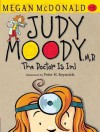 Judy Moody, M.D.: The Doctor Is In! (Judy Moody #5) - Megan McDonald, Peter H. Reynolds