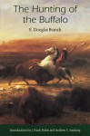 The Hunting of the Buffalo - E. Douglas Branch, J. Frank Dobie, Andrew C. Isenberg
