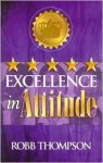 Excellence in Attitude - Robb Thompson