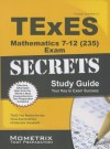 Texes Mathematics 7-12 (235) Secrets Study Guide - TExES Exam Secrets Test Prep Team