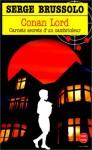 Conan Lord: Carnets Secrets D'un Cambrioleur - Serge Brussolo
