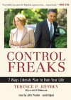 Control Freaks: 7 Ways Liberals Plan to Ruin Your Life - Terence P. Jeffrey, John Pruden