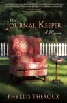 The Journal Keeper: A Memoir - Phyllis Theroux