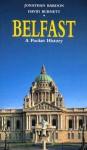 Belfast: A Pocket History - Jonathan Bardon, David Burnett
