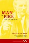 Man of Fire: Selected Writings - Ernesto Galarza, Rodolfo Torres, Armando Ibarra
