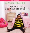 I Know I Am, But What Are You? (Audio) - Samantha Bee