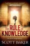 The Rule of Knowledge - Scott Baker