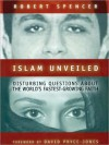 Islam Unveiled: Disturbing Questions About The World's Fastest Growing Faith (MP3 Book) - Robert Spencer, Nadia May