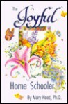 The Joyful Home Schooler - Mary Hood