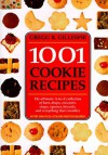 1001 Cookie Recipes: The Ultimate A-To-Z Collection of Bars, Drops, Crescents, Snaps, Squares, Biscuits, and Everything That Crumbles - Gregg R. Gillespie, Peter Barry