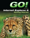 GO! with Internet Explorer 9 Getting Started - Shelley Gaskin, Robert Ferrett