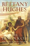 The Hemlock Cup - Bettany Hughes
