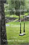 The Last Summer of Ordinary Times - Deborah A. Jaeger