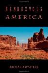Rendezvous America - Richard Walters
