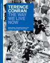 Terence Conran: The Way We Live Now - Terence Conran