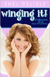 Winging It! : Confessions of an Angel In Training - Shel Delisle