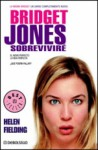 Bridget Jones Sobrevivre/ Bridget Jones The Edge of Reason - Helen Fielding