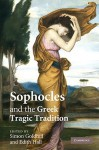 Sophocles and the Greek Tragic Tradition - Simon Goldhill, Edith Hall