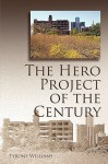 The Hero Project of the Century - Tyrone Williams