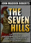 The Seven Hills (Hannibal's Children) - John Maddox Roberts