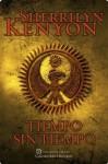 Tiempo sin tiempo: Cazadores oscuros 22 (Spanish Edition) - Sherrilyn Kenyon