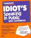 The Complete Idiot's Guide to Speaking in Public with Confidence - Laurie E. Rozakis