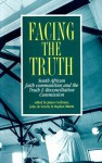 Facing the Truth: South African Faith Communities and the Truth & Reconciliation Commission - James D. Cochrane, John Degruchy, Stephen Martin