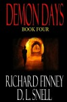 Demon Days - Book Four - Richard Finney, D L Snell