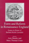 Form and Reform in Renaissance England: Essays in Honor of Barbara Kiefer Lewalski - Barbara Kiefer Lewalski