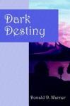 Dark Destiny - Donald D. Warner