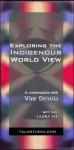 Exploring the Indigenous World View - Vine Deloria Jr., Laura Lee